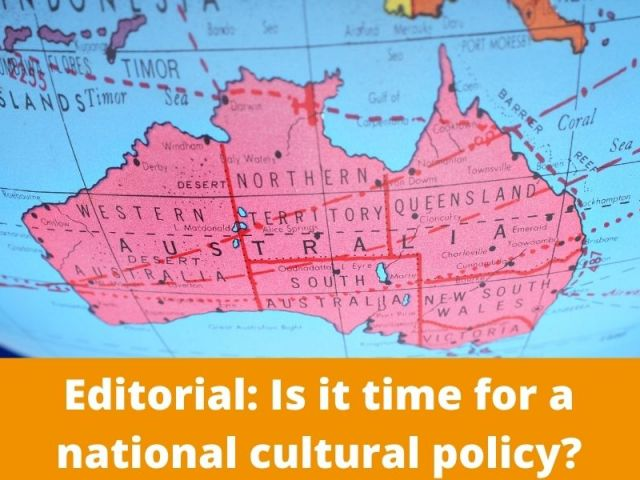 Copy of Copy of Editorial Is it time for a national cultural policy